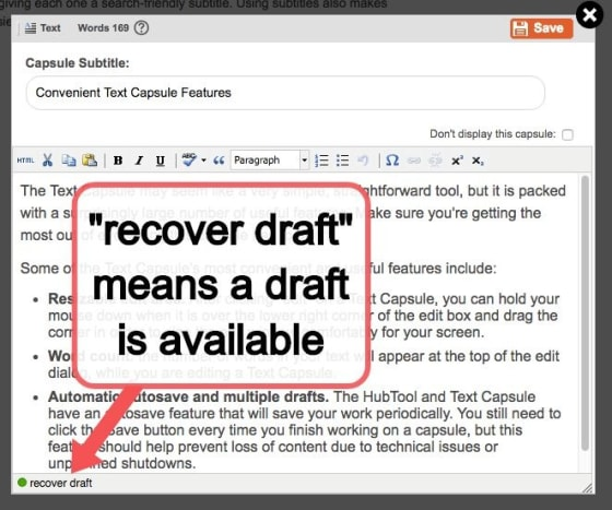 "Once a Text Capsule has been open for two or more minutes, a ""recover drafts"" link should appear next to the dot in the lower left-hand corner."