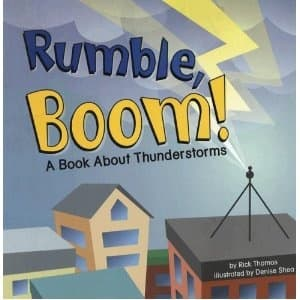 Rumble, Boom!: A Book About Thunderstorms (Amazing Science: Weather) by Rick Thomas - Book images are from amazon .com.