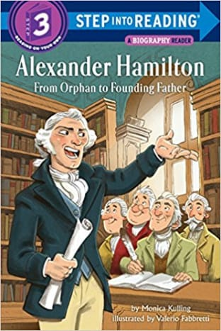 Alexander Hamilton: From Orphan to Founding Father (Step into Reading) by Monica Kulling - Book images are from amazon .com.