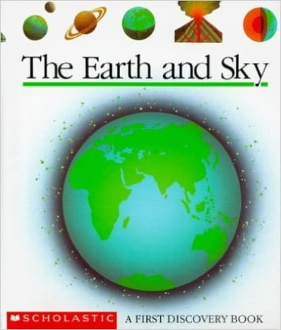 The Earth and Sky (First Discovery Books) by Jean-Pierre Verdet - Images are from amazon.com
