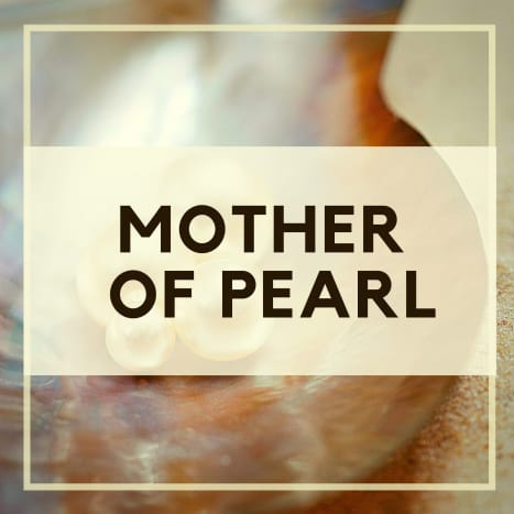 Oyster shell material is referred to as mother of pearl.