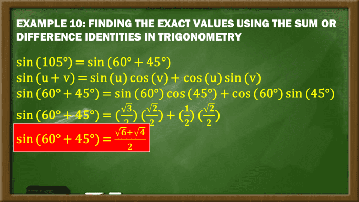 Example 10: Finding the Exact Values Using the Sum or Difference Identities in Trigonometry