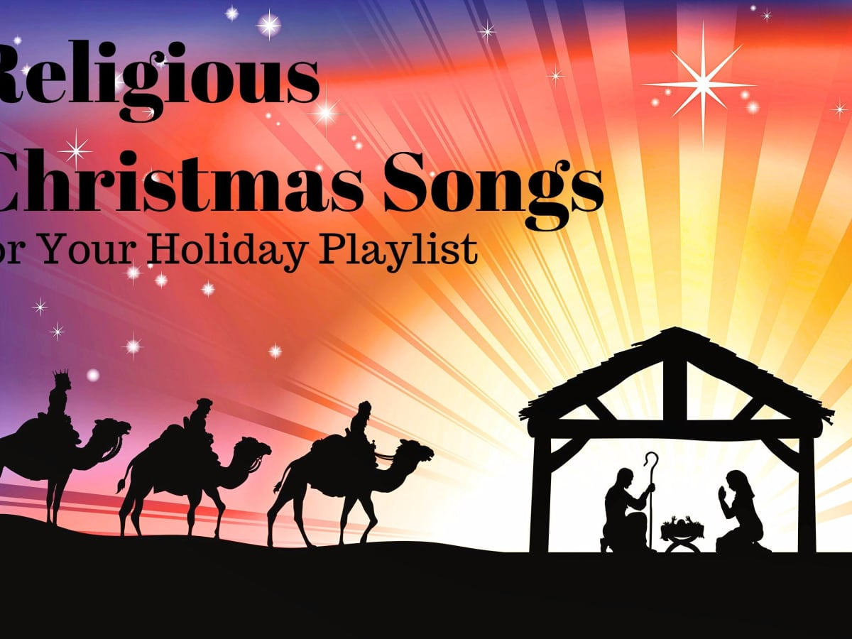 51 Religious Christmas Songs For Your Holiday Playlist Spinditty Music