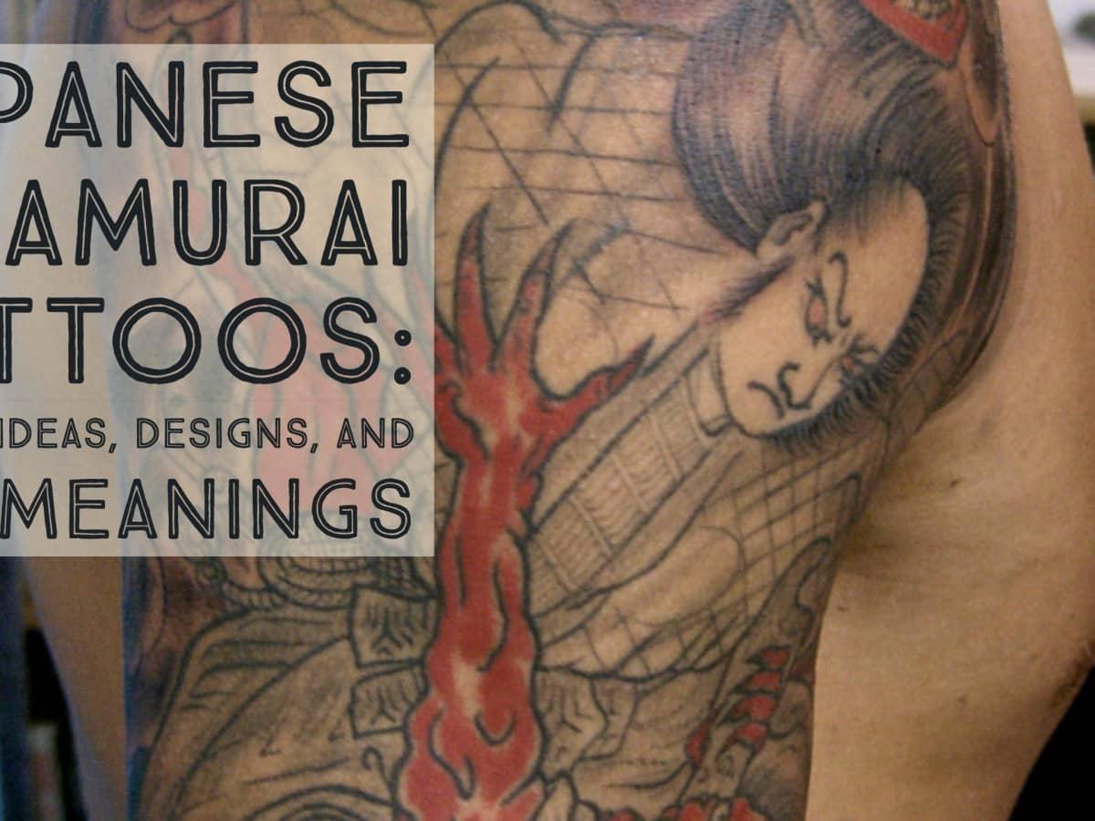 Japanese Samurai Tattoos Ideas Designs And Meanings Tatring Tattoos Piercings