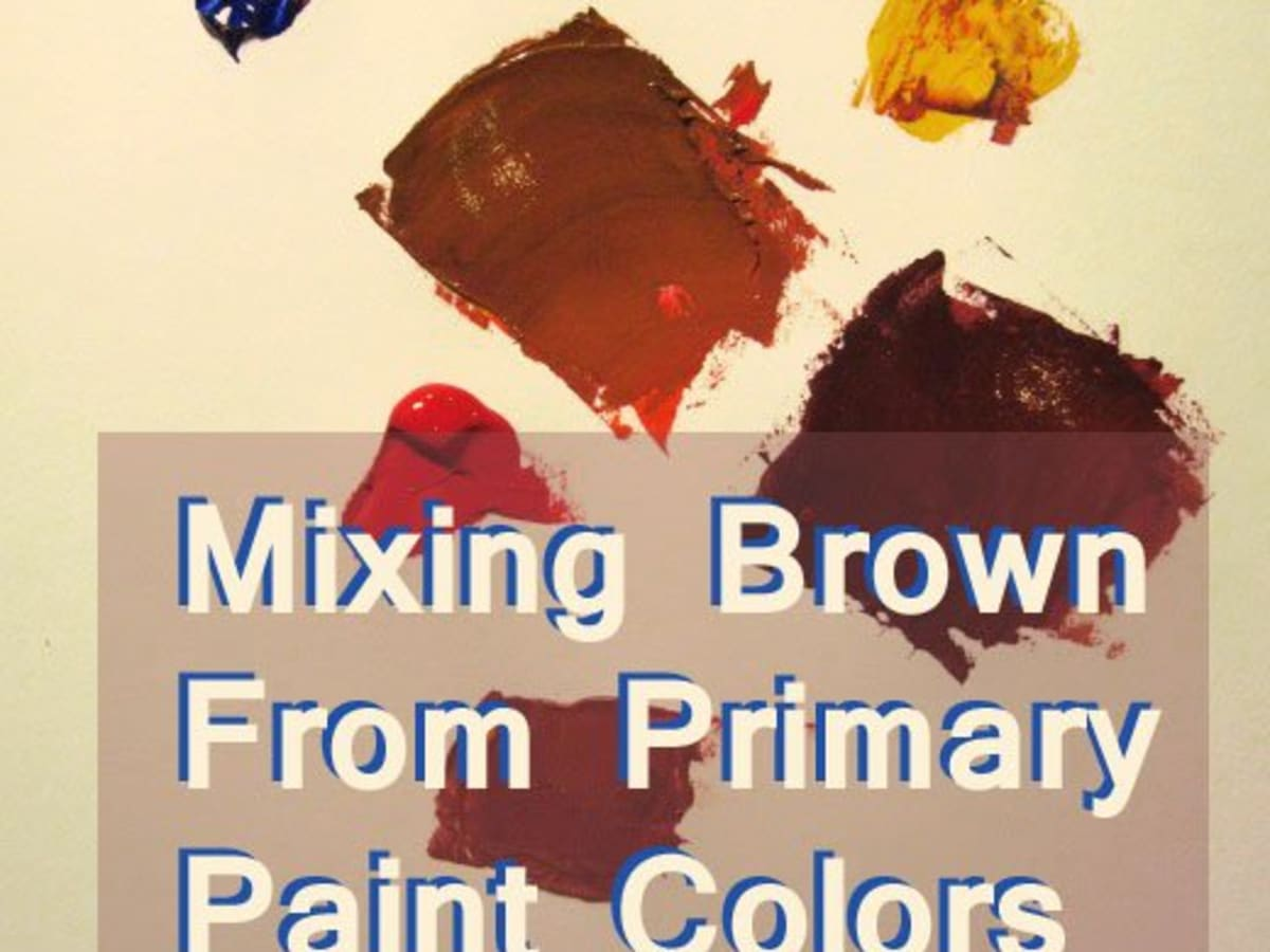 How To Mix Brown From A Limited Palette Of Primary Colors Feltmagnet Crafts