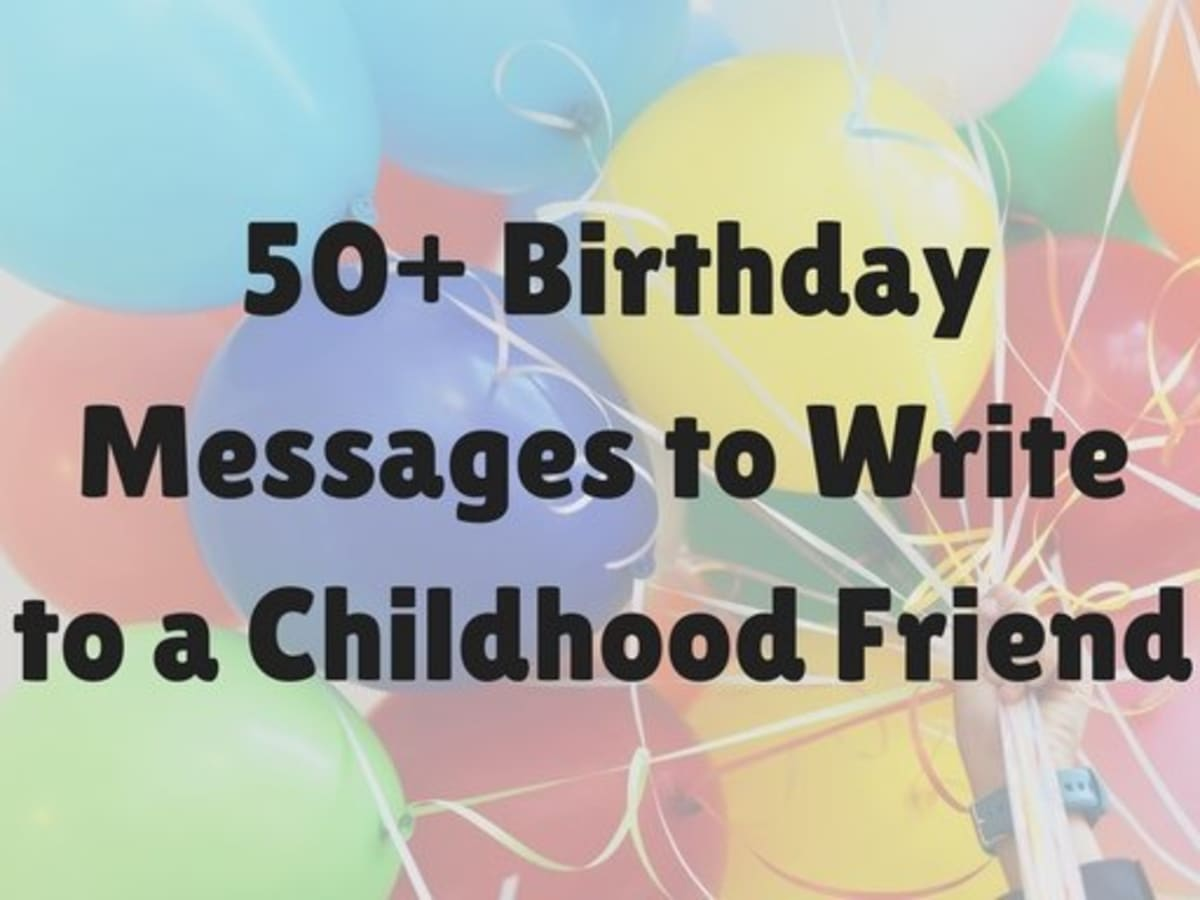 50 Best Birthday Messages For Childhood Friends Holidappy Celebrations