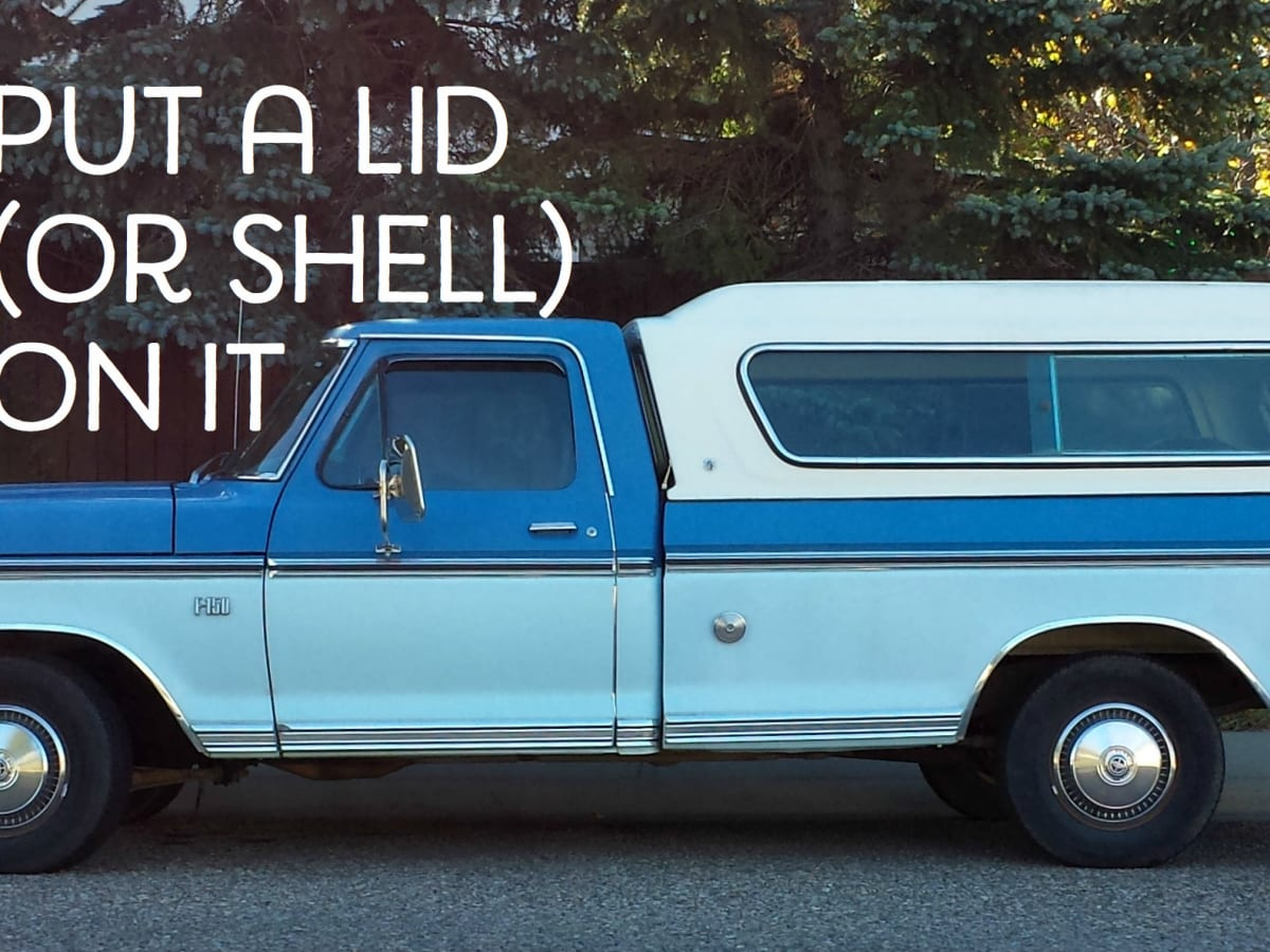 Tips On Buying A Shell Or Top For Your New Truck Axleaddict A Community Of Car Lovers Enthusiasts And Mechanics Sharing Our Auto Advice