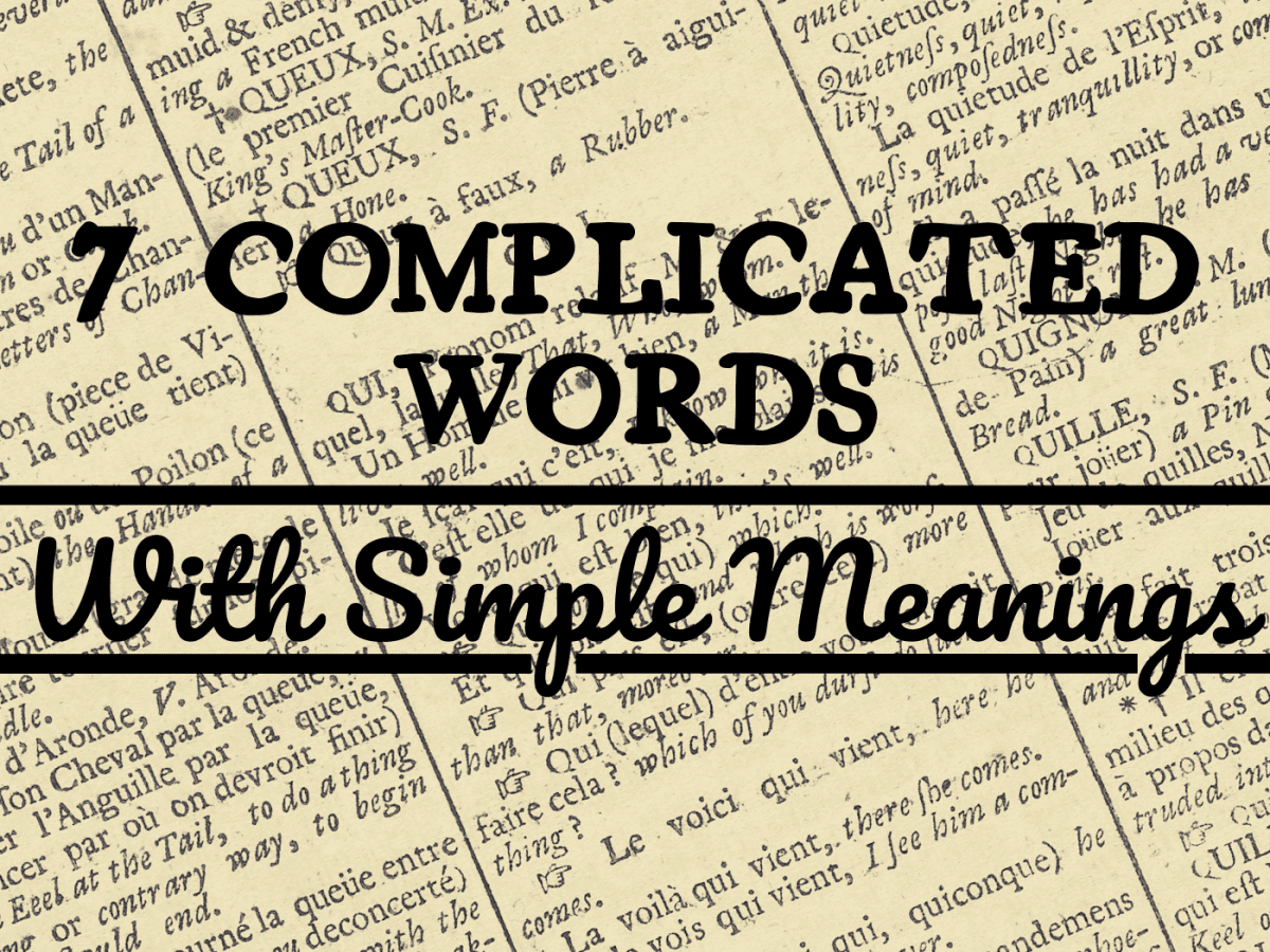11 Complex Words With Simple Definitions - Owlcation