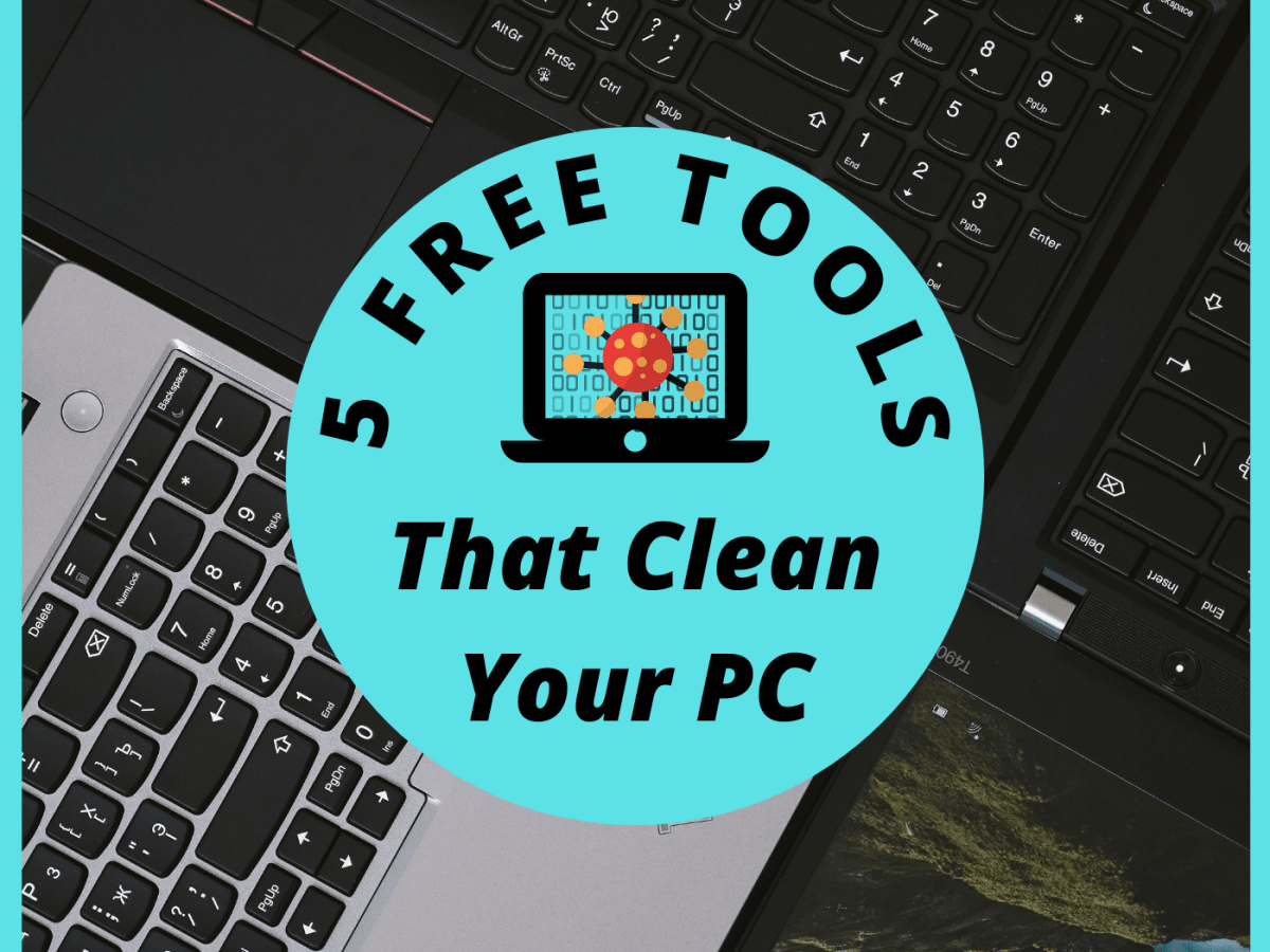 The 5 Best Free Tools That Will Clean Your Windows Pc Like A Pro Turbofuture Technology