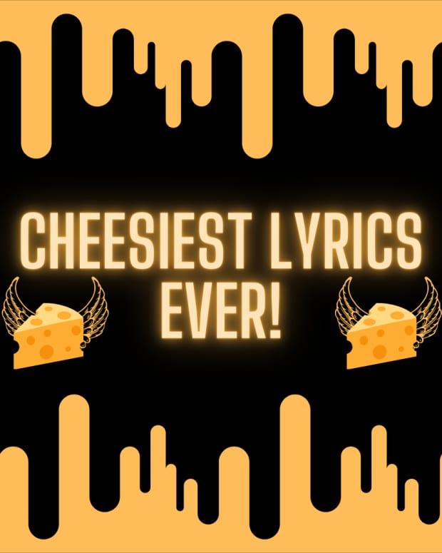50-cheesiest-lyrics-of-all-time