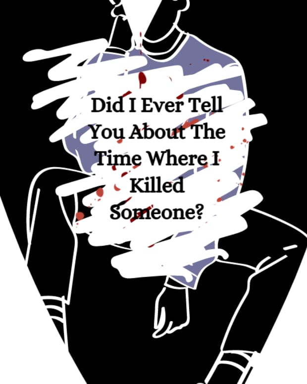 did-i-ever-tell-you-about-the-time-where-i-killed-someone