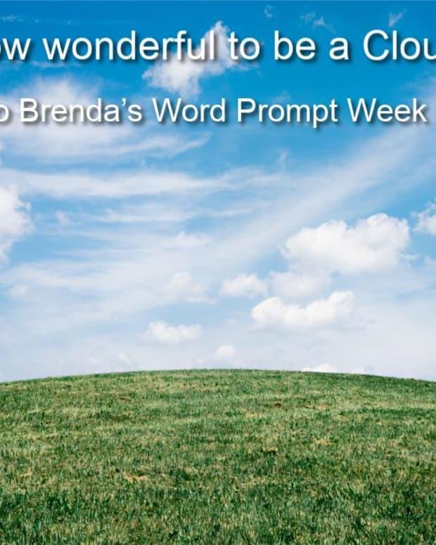 poem-how-wonderful-to-be-a-cloud-response-to-brendas-word-prompt-week-30