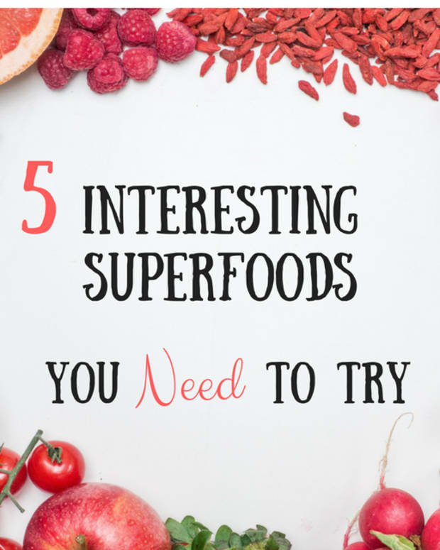 5-interesting-superfoods-you-need-to-try
