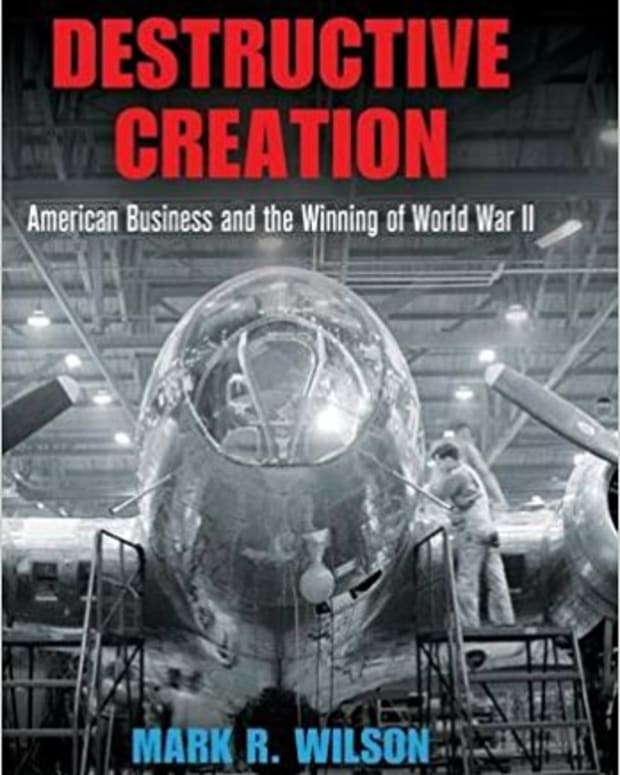 review-destructive-creation-american-business-and-the-winning-of-world-war-ii