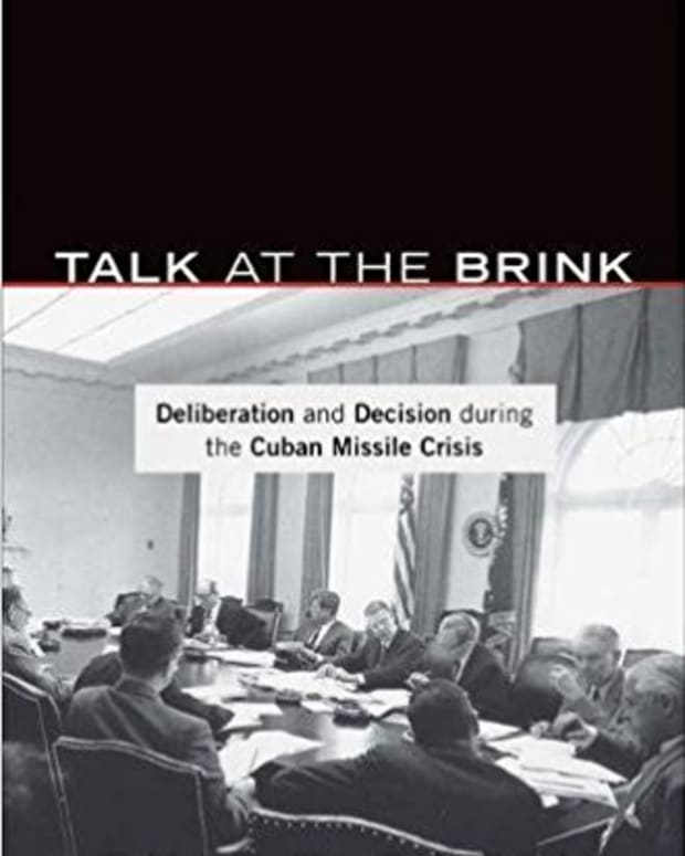 review-talk-at-the-brink-deliberation-and-decision-during-the-cuban-missile-crisis