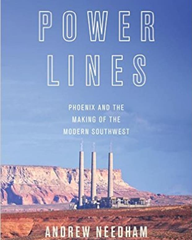 review-power-lines-phoenix-and-the-making-of-the-modern-southwest