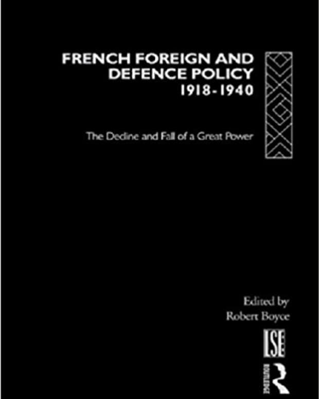 review-of-french-foreign-and-defense-policy-1918-1940-the-decline-and-fall-of-a-great-power
