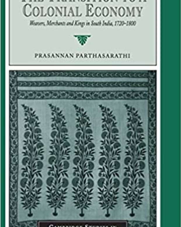 the-transition-to-a-colonial-economy-weavers-merchants-and-kings-in-south-india-1720-1800-review