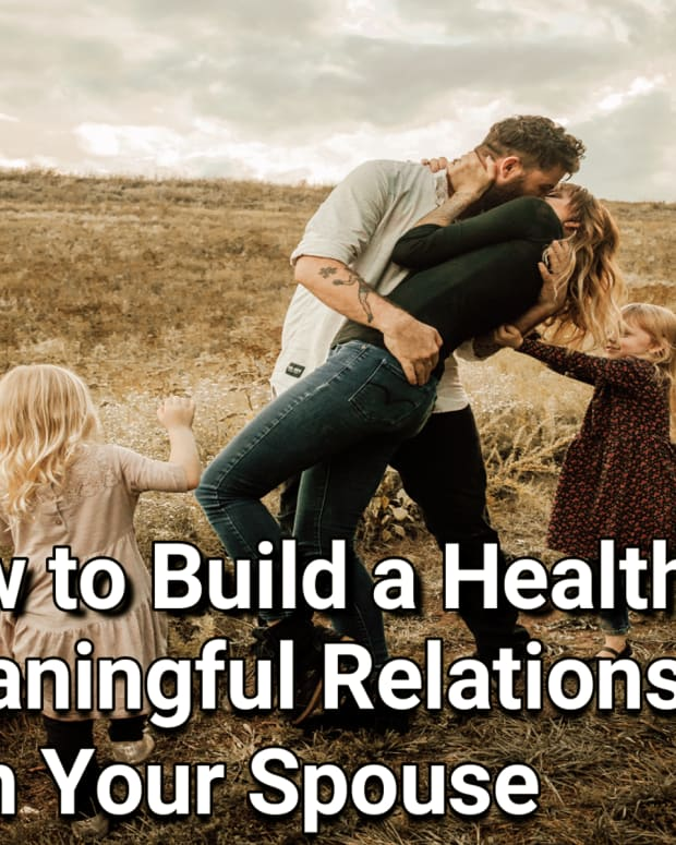 how-to-build-a-healthy-meaningful-relationship-with-your-spouse