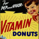 In the 1920s, key vitamins were identified as being important to human health. And, in turn, were injected into random food stuffs like the donuts in this ad.