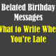 belated-birthday-messages-funny-sayings-wishes-for-your-card