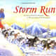 Storm Run: The Story of the First Woman to Win the Iditarod Sled Dog Race by Libby Riddles