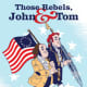 Those Rebels, John & Tom by Barbara Kerley - Book image is from goodreads .com.
