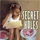 Secret Holes by Pansie Hart Flood