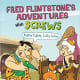 Fred Flintstone's Adventures with Screws (Flintstones Explain Simple Machines) by Mark Weakland