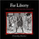For Liberty: The Story of the Boston Massacre by Timothy Decker