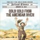 Gold! Gold from the American River!: January 24, 1848: The Day the Gold Rush Began (Actual Times) by Don Brown