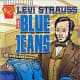 Levi Strauss and Blue Jeans (Inventions and Discovery) by Nathan Olson