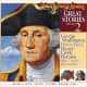 Great Stories: George Washington, Henry Ford, Honey Creek Heroine Plus 7 More Adventures (Your Story Hour, Vol. 2) Audio CD