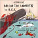 Hidden Under the Sea: The World Beneath the Waves by Peter Kent - Image is from barnesandnoble.com