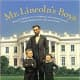 Mr. Lincoln's Boys: Being the Mostly True Adventures of Abraham Lincoln's Trouble-Making Sons, Tad and Willie by Staton Rabin