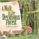 A Walk in the Deciduous Forest (Biomes of North America) by Rebecca L. Johnson