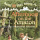 Afternoon on the Amazon (Magic Tree House, No. 6) by Mary Pope Osborne