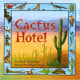 Cactus Hotel (An Owlet Book) by Brenda Z. Guiberson