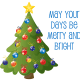 """Christmas tree with the words """"May your days be merry and bright."""""""