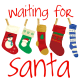 """Christmas stockings with the message """"Waiting for Santa."""""""