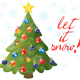 """Christmas tree with the words """"Let it snow""""!"""