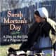 Sarah Morton's Day: A Day in the Life of a Pilgrim Girl by Kate Waters -Book images are from amazon.com.