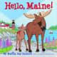 Hello Maine! Board book by Martha Zschock