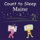 Count to Sleep Maine (Count to Sleep series) Board book by Adam Gamble