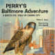 Perry's Baltimore Adventure: A Bird's-Eye View of Charm City by Peter E. Dans