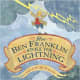 How Ben Franklin Stole the Lightning by Rosalyn Schanzer