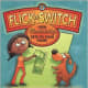 Flick a Switch: How Electricity Gets to Your Home by Barbara Seuling