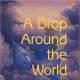 A Drop Around the World by Barbara McKinney
