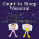 Count To Sleep Wisconsin Board book by Adam Gamble