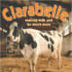 Clarabelle: Making Milk and So Much More by Cris Peterson